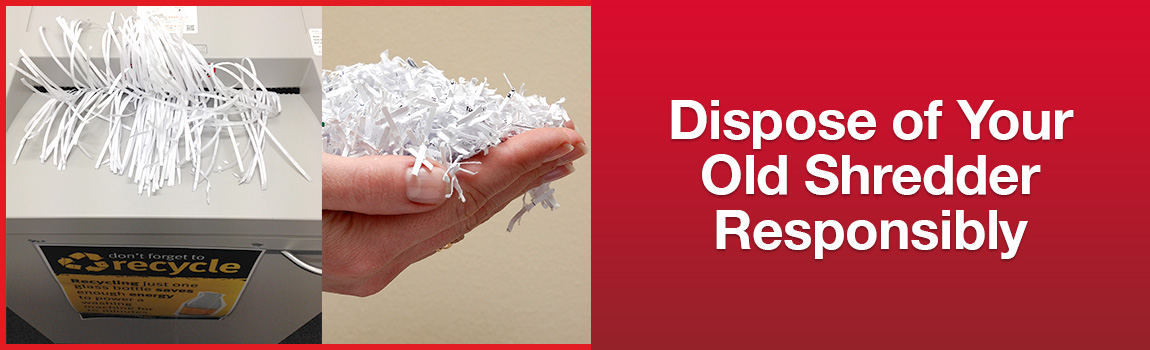 Disposing a paper shredder correctly